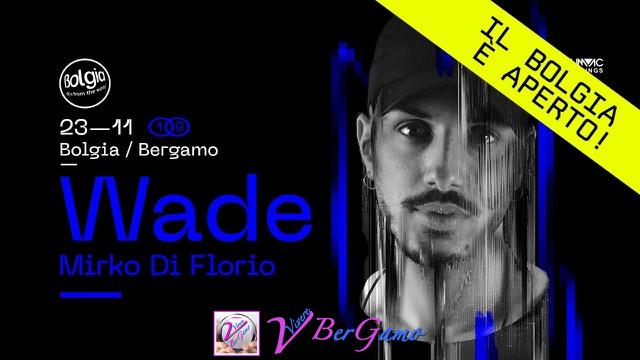 """Wade"" Discoteca Bolgia – Osio Sopra 23 Novembre 2019"