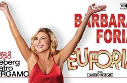 Barbara Foria in Euforia al Teatro Creberg - Bergamo