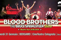 Blood Brothers - The Bruce Springsteen Show CineTeatro Colognola - Bergamo