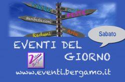 Eventi di oggi Sabato 13 Aprile Bergamo