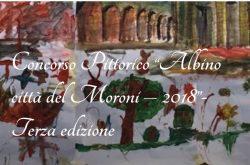 """Concorso pittorico """"Albino città del Moroni-2018"""" - Albino"""